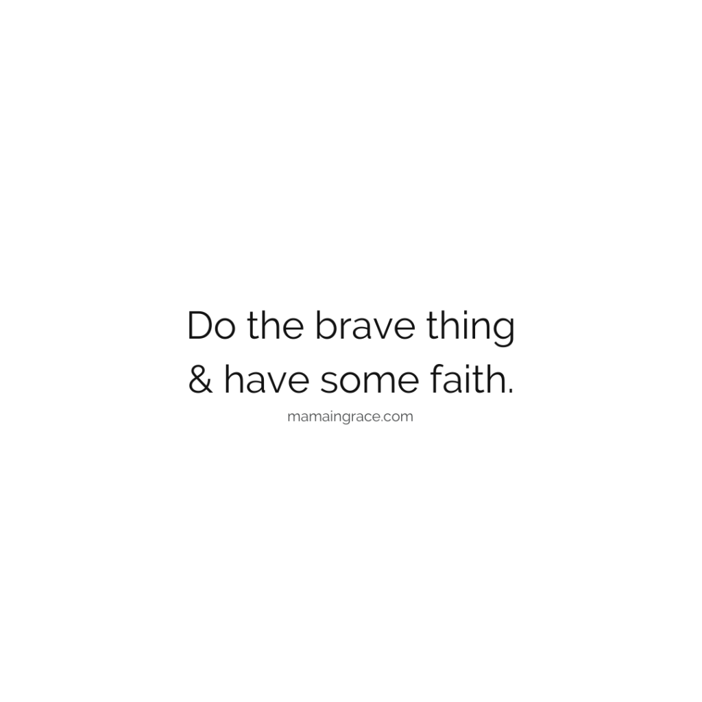 do the brave thing