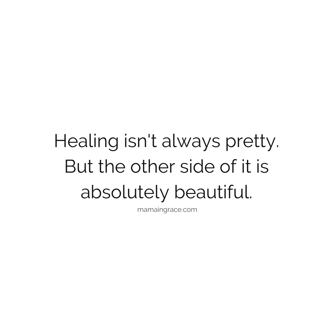 healing isnt always pretty