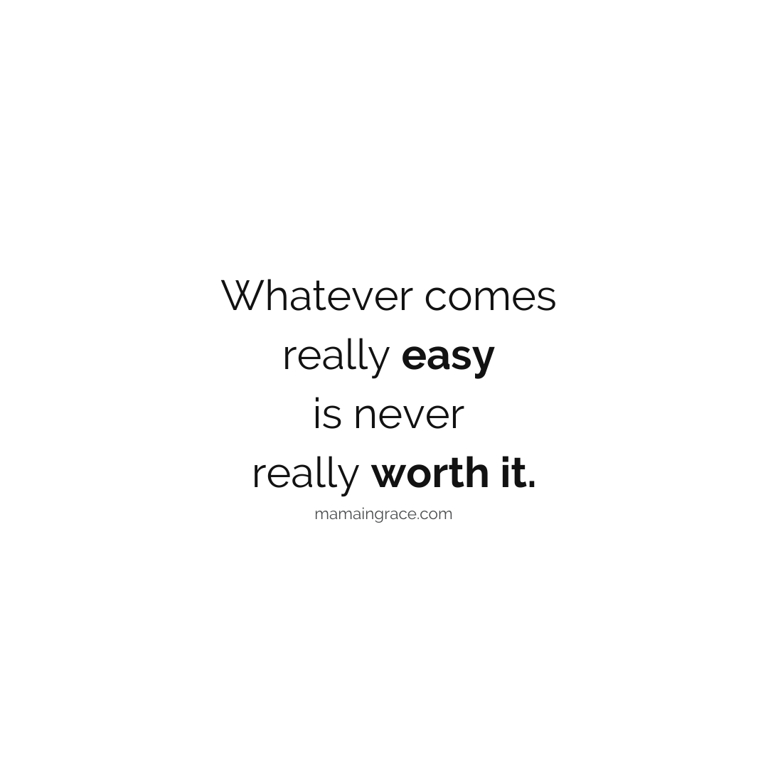 what is easy isnt worth it