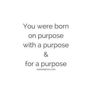 you are purpose