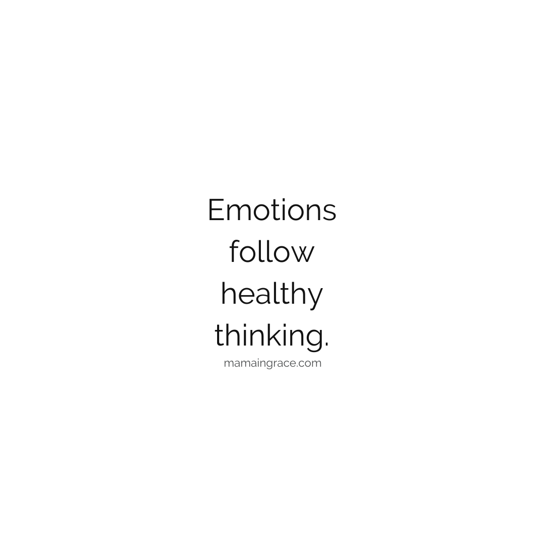 emotions follow healthy thinking