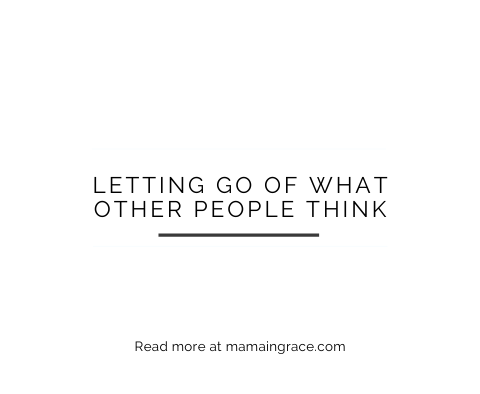 letting go of what other people think