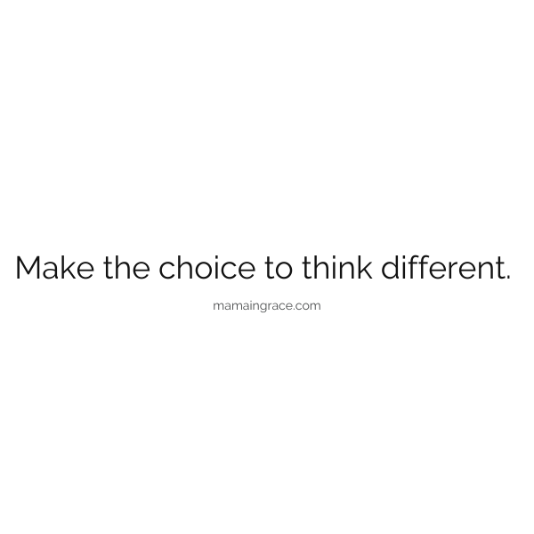 make the choice to think different
