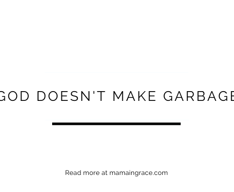 god doesnt make garbage