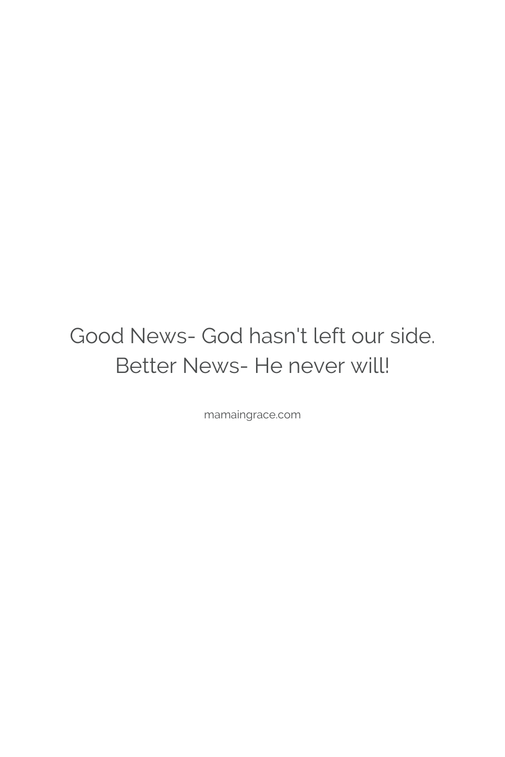 god will never leave us