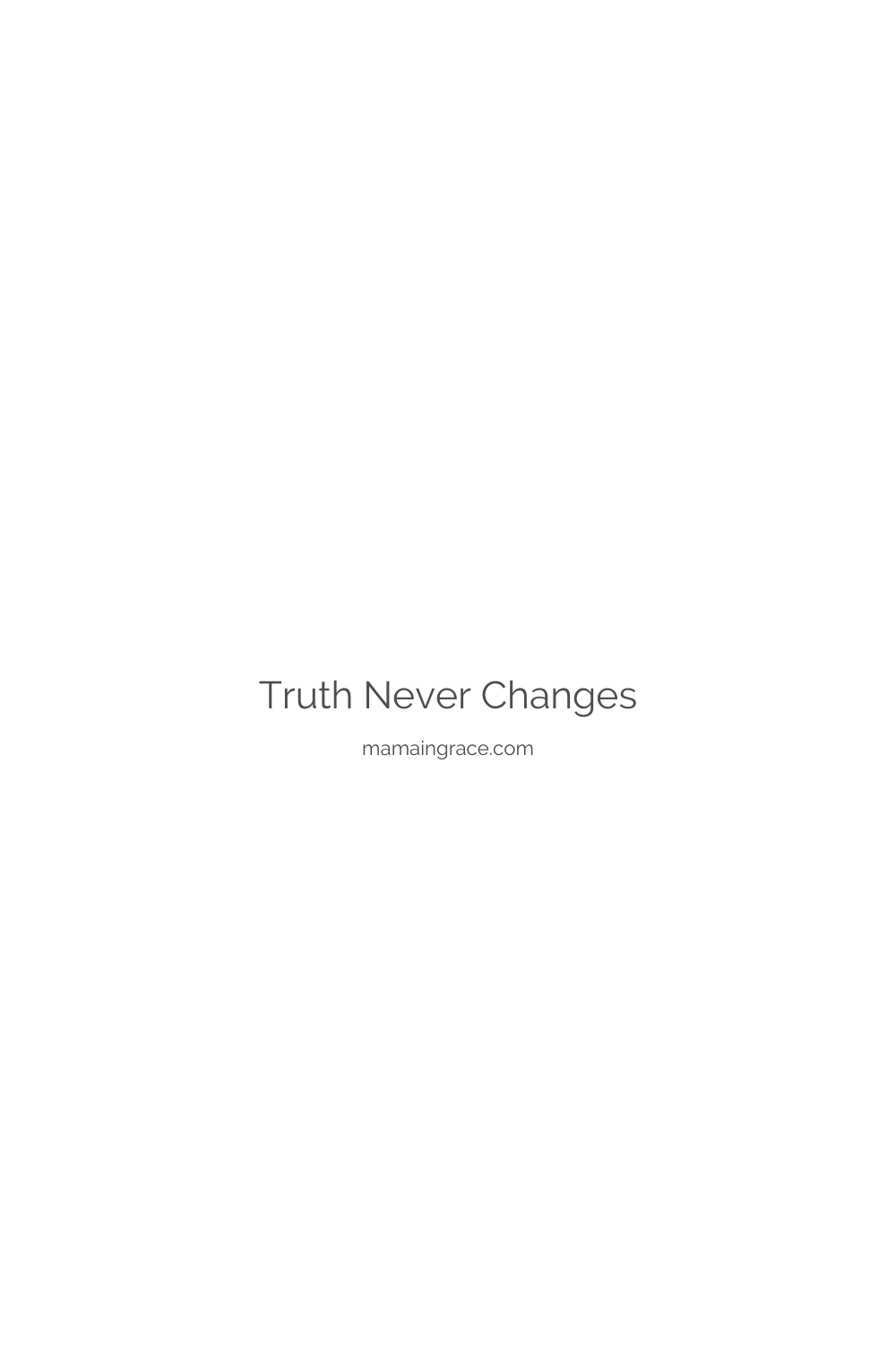truth doesnt change